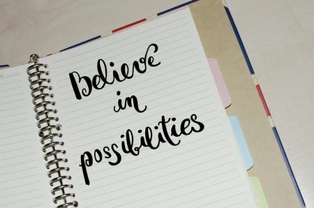 Believe in possibilities